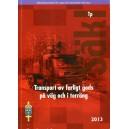 Transport av farligt gods på väg och i terräng 2013