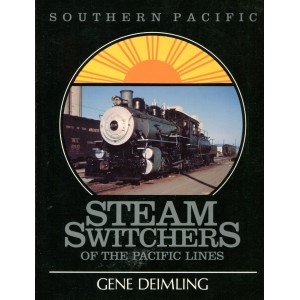 Southern Pacific Steam Switchers of the Pacific Lines