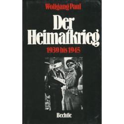 Der Heimatkrieg, 1939 bis 1945
