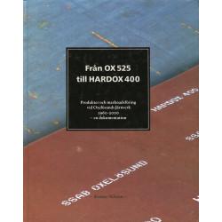 Från OX 525 till HARDOX 400