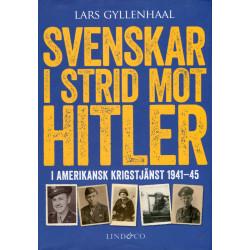 Svenskar i strid mot Hitler...