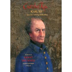 Carolus Rex : hans liv i...
