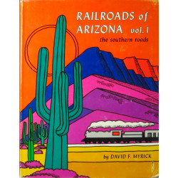 Railroads of Arizona, Vol....