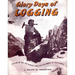 Glory Days Of Logging:...
