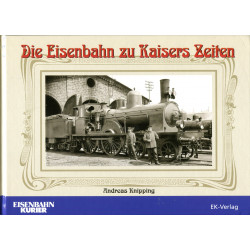 Die Eisenbahn zu Kaisers...