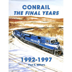 Conrail, The Final Years...