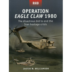 Operation Eagle Claw 1980:...